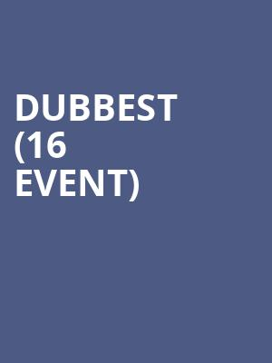 Dubbest (16+ Event) at Cervantes' Masterpiece Other Side