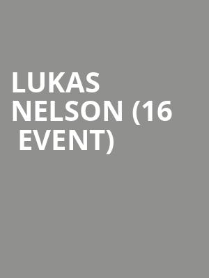 Lukas Nelson (16+ Event) at Ogden Theater