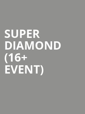 Super Diamond %2816%2B Event%29 Tickets Calendar   Aug 2019