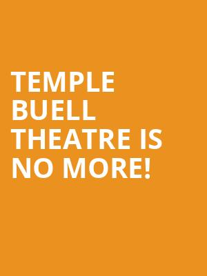 Temple Buell Theatre is no more
