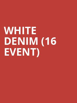 White Denim (16+ Event) at Bluebird Theater