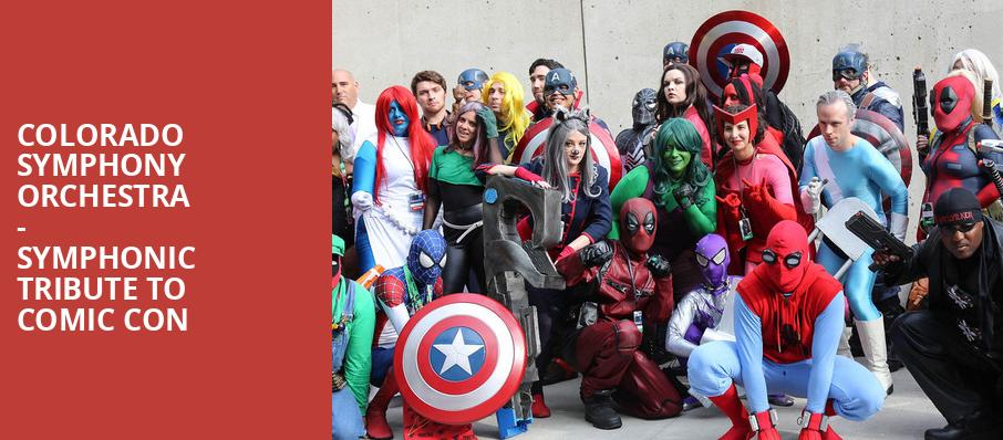 Colorado Symphony Orchestra - Symphonic Tribute to Comic Con