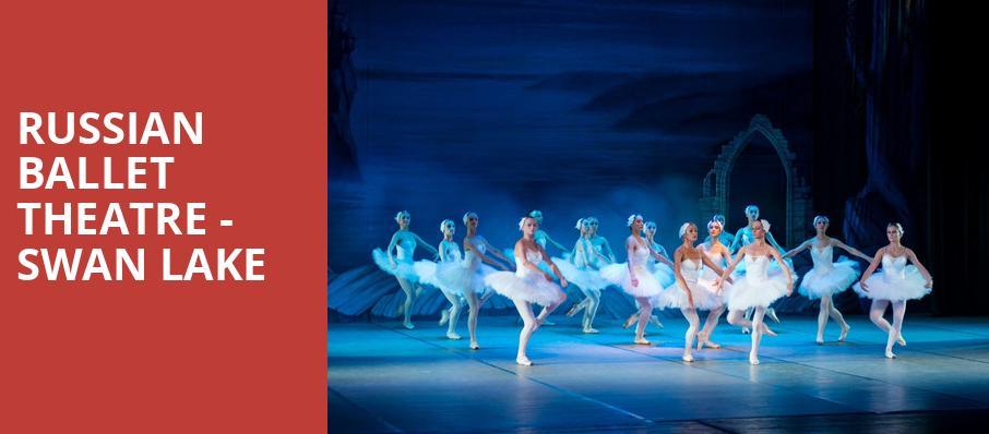 Russian Ballet Theatre - Swan Lake - Paramount Theater