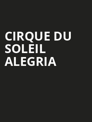 Cirque du Soleil Alegria, Under The White Big Top, Denver
