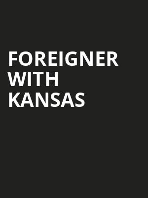 Foreigner with Kansas Poster